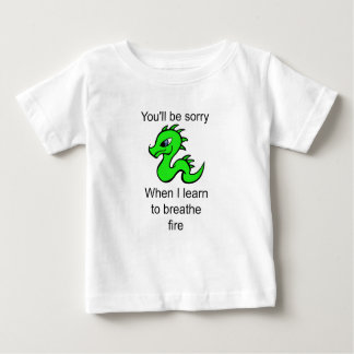 Youll be sorry - baby dragon baby T-Shirt
