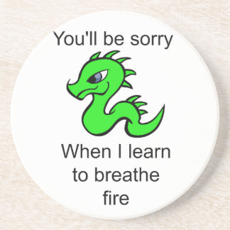 Youll be sorry - baby dragon coasters