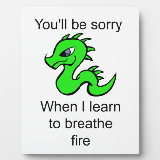 Youll be sorry - baby dragon plaque