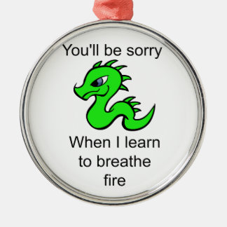 Youll be sorry - baby dragon Silver-Colored round ornament