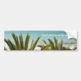 You'll find me at the beach! car bumper sticker