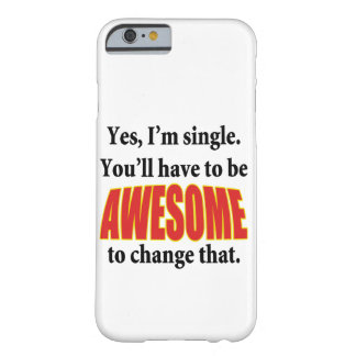 You'll Have to Be Awesome Barely There iPhone 6 Case