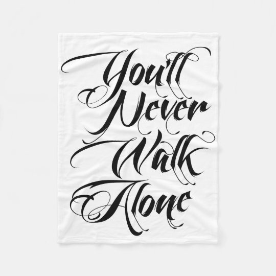 You'll Never Walk Alone Fleece Blanket