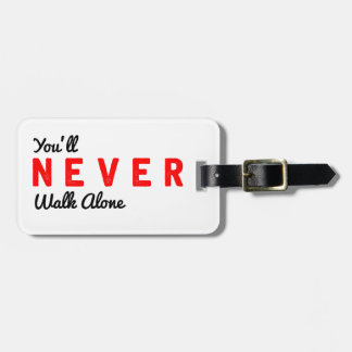 you'll never walk alone luggage tag