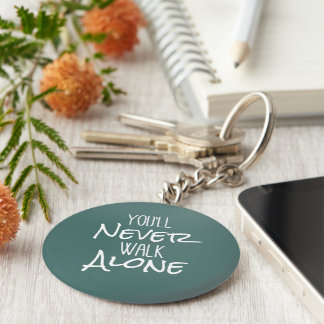 You'll Never Walk Alone Quote Basic Round Button Keychain