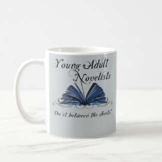 Young Adult Novelists Do It Between The Sheets... Coffee Mug