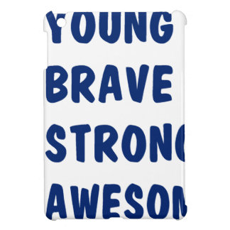Young brave strong awesome case for the iPad mini