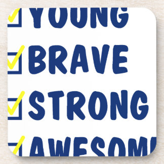 Young brave strong awesome coaster