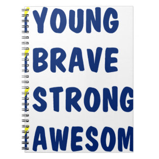 Young brave strong awesome notebook