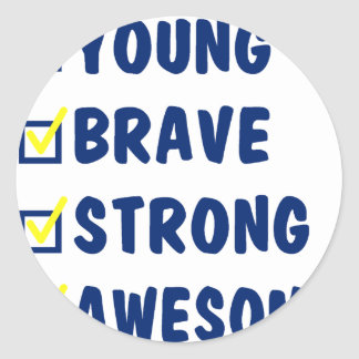 Young brave strong awesome round sticker