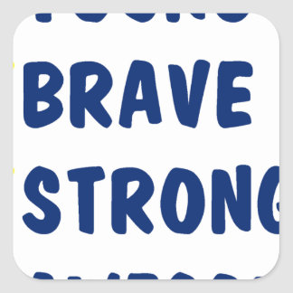 Young brave strong awesome square sticker