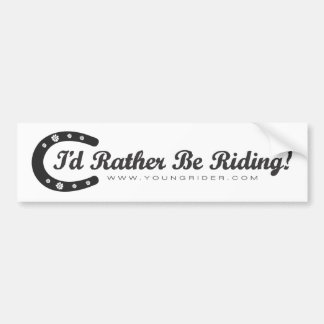 """Young Rider """"I'd Rather Be Riding"""" Bumper Sticker"""