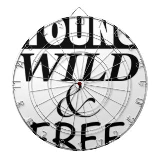 YOUNG WILD AND FREE DARTBOARD