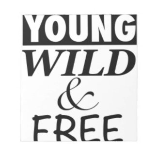 YOUNG WILD AND FREE NOTEPAD