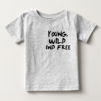 Young, Wild, & Free Baby T-Shirt