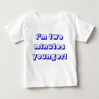 Younger boy  twin...I'm two minutes younger! Baby T-Shirt