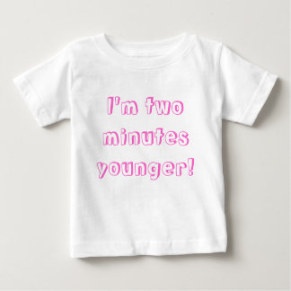 Younger twin girl...I'm two minutes younger! Baby T-Shirt