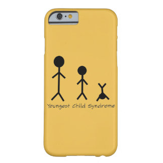 Youngest child syndrome funny iPhone 6 case Barely There iPhone 6 Case