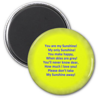 """Your are My Sunshine 2 1/4"""" Round Magnet"""