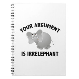 Your Argument Is Irrelephant Notebooks