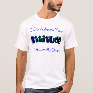 Your Attitude (Blue) T-Shirt