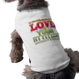 Your Attitude Love Face Dog Tshirt