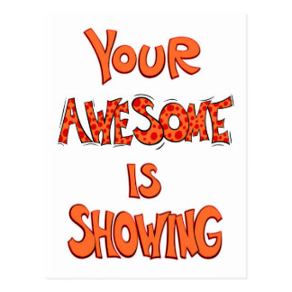 Your Awesome is Showing - dots Postcard