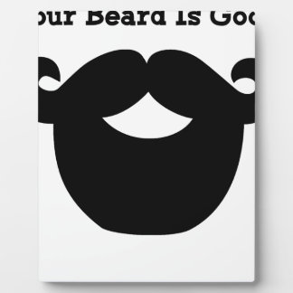 your beard is good plaque