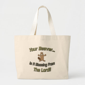 Your Beaver Blessing From Lord Large Tote Bag
