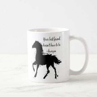 Your Best Friend Inspirational Horse Quote Art Coffee Mug