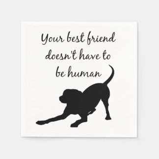 Your Best Friend Inspirational Pet Dog Quote Art Paper Napkin
