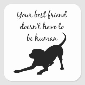 Your Best Friend Inspirational Pet Dog Quote Art Square Sticker