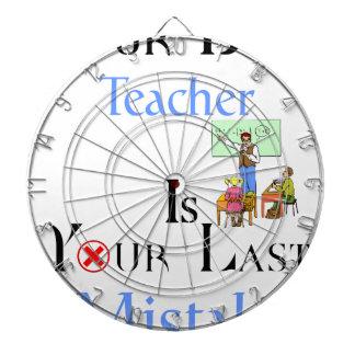 Your Best Teacher is Your Last Mistake Dartboard