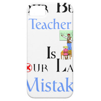 Your Best Teacher is Your Last Mistake iPhone 5 Cases