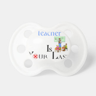 Your Best Teacher is Your Last Mistake Pacifier