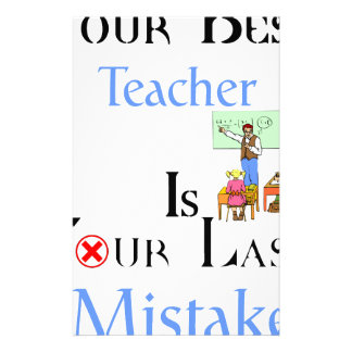 Your Best Teacher is Your Last Mistake Stationery Paper