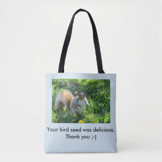 Your bird seed was delicious fat squirrel tote bag