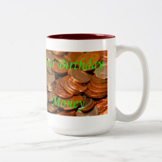 Your Birthday money Coin Two-Tone Coffee Mug