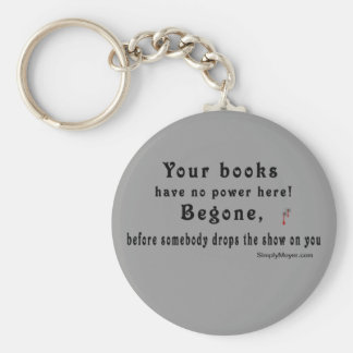 Your Books Have no Power  -W/blood Drops Keychain