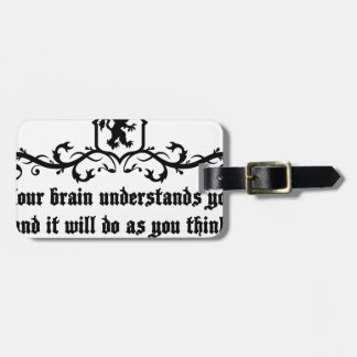 Your Brain Understands You Medieval quote Luggage Tag