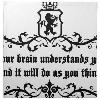 Your Brain Understands You Medieval quote Napkin