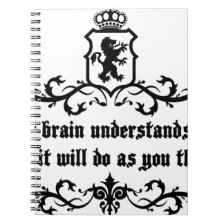 Your Brain Understands You Medieval quote Notebook