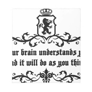 Your Brain Understands You Medieval quote Notepad