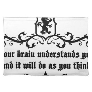 Your Brain Understands You Medieval quote Placemats