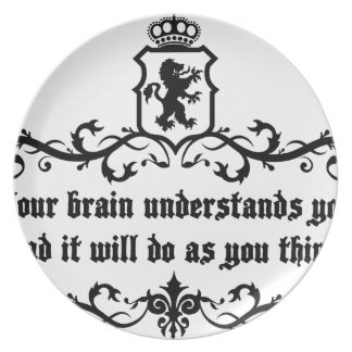 Your Brain Understands You Medieval quote Plate