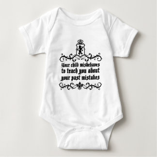 Your Child Misbehaves To Teach You Medieval quote Baby Bodysuit