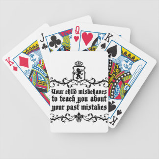 Your Child Misbehaves To Teach You Medieval quote Bicycle Playing Cards