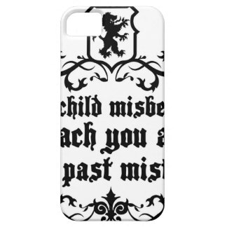 Your Child Misbehaves To Teach You Medieval quote iPhone 5 Cover
