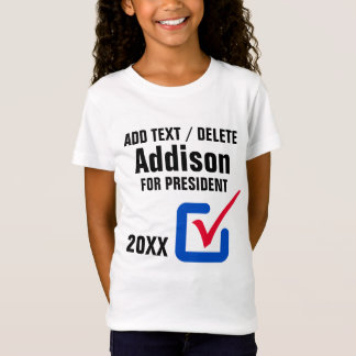 Your Child or Yourself for President Tee Shirts
