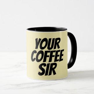 YOUR COFFEE SIR Mugs for Husband or Boyfriend